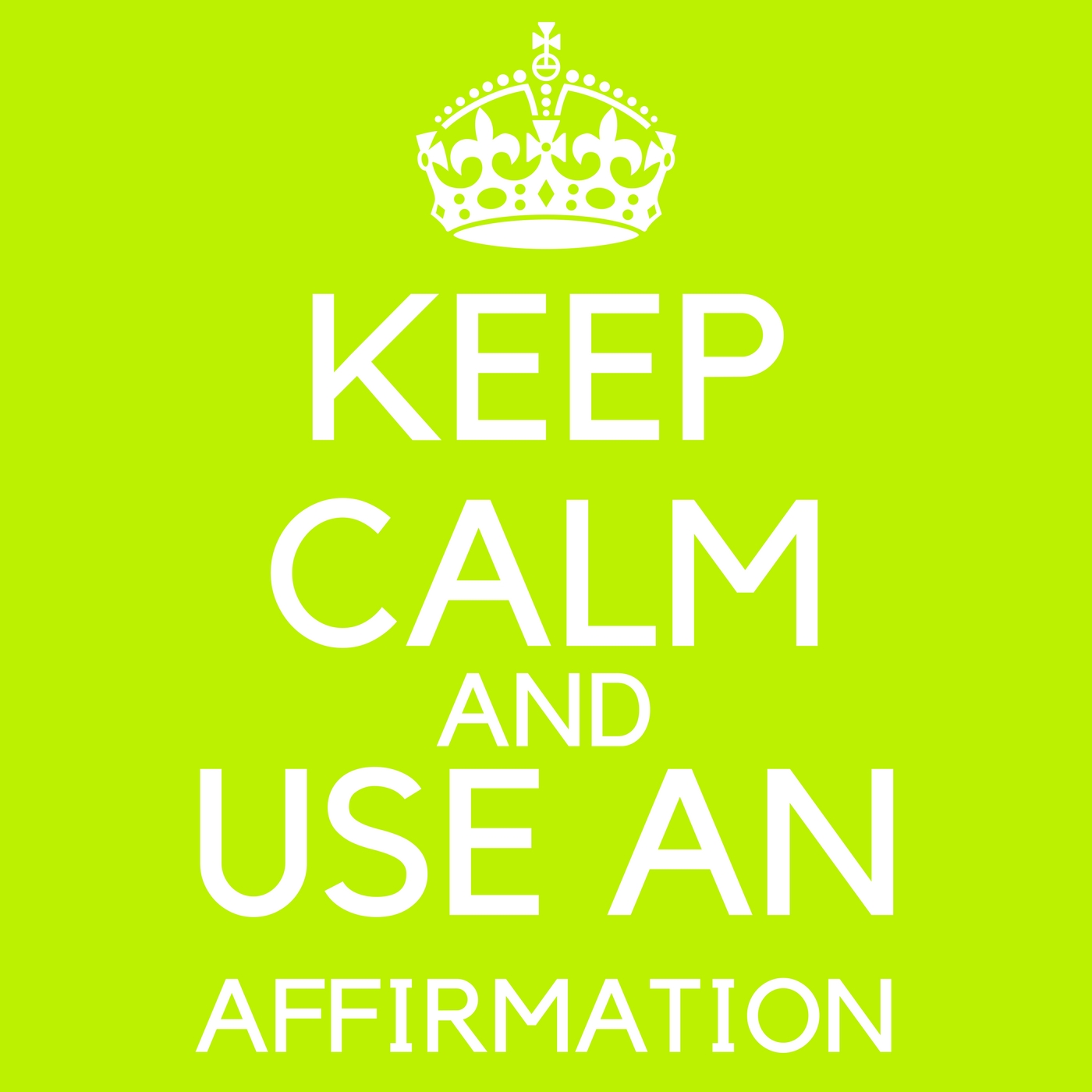 keep-calm-and-use-an-affirmation